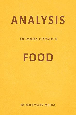 Analysis of Mark Hyman's Food by Milkyway Media