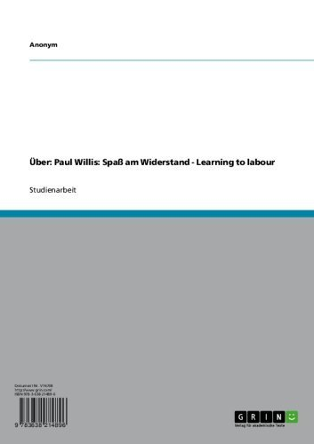 Über: Paul Willis: Spaß am Widerstand - Learning to labour