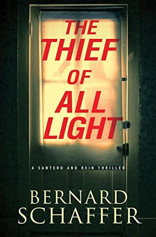 The Thief of All Light (A Santero and Rein Thriller)