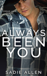 Always Been You (Cedar Lake, #1)