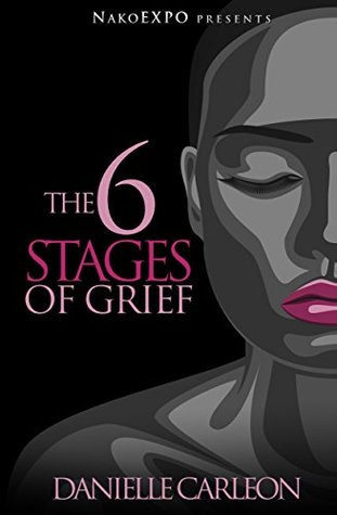 2afc4d8973c The 6 Stages of Grief by Danielle Carleon