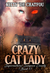 Crazy Cat Lady by Kitty Honeycutt/Morrigan Au...