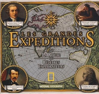 Les Grandes expéditions : sur la route des célèbres explorateurs