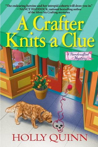 A Crafter Knits a Clue (A Handcrafted Mystery #1)
