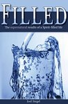 Filled: The Supernatural Results of the Spirit-filled Life