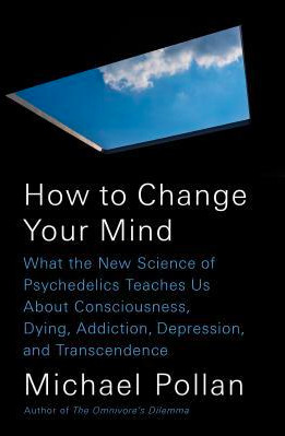 How to change your mind the new science of psychedelics by michael 36613747 fandeluxe Image collections