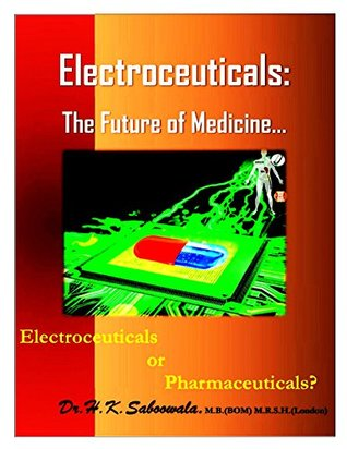 """-""""Electroceuticals: The Future of Medicine"""" : Electroceuticals or pharmaceuticals?"""
