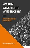Warum Geschichte wiederkehrt: Reflexionen eines Historikers