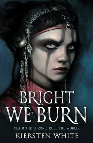 Bright We Burn (The Conqueror's Saga #3) – Kiersten White