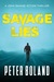 Savage Lies by Peter  Boland