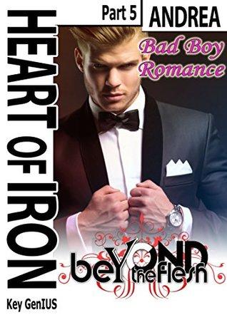 Heart of Iron: Andrea - part 5 (Bad Boy Romance)