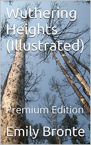Wuthering Heights (Illustrated): Premium Edition