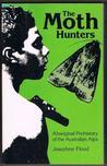 The Moth Hunters: Aboriginal Prehistory Of The Australian Alps