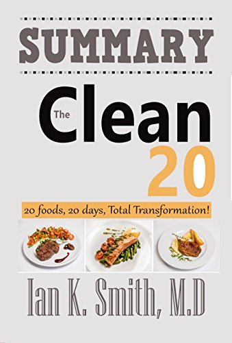 Summary and Analysis: The Clean 20: 20 Foods, 20 Days, Total Transformation