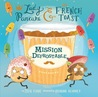 Mission Defrostable (Lady Pancake & Sir French Toast, #3)