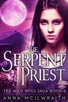 Download ebook The Serpent Priest (The Wild Rites Saga #4) by Anna McIlwraith