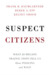 Suspect Citizens by Frank R Baumgartner