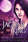 Download ebook The Jaguar King (The Wild Rites Saga #1) by Anna McIlwraith