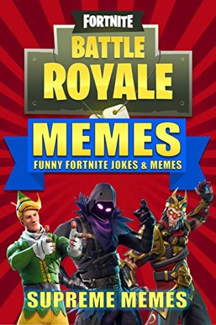 Fortnite: Memes: Fortnite Battle Royale Funny Jokes and Memes