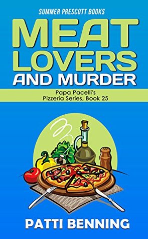 Meat Lovers and Murder (Papa Pacelli's Pizzeria, #25)