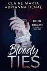 Bloody Ties (Bullets & Bloodlust, #1)