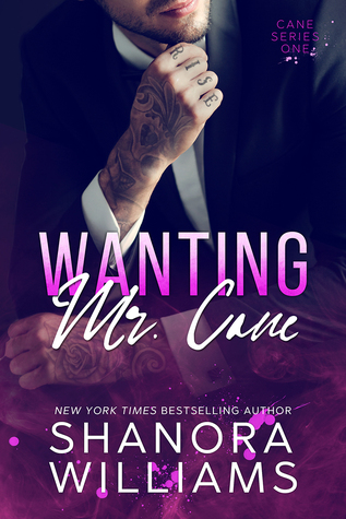 Wanting Mr. Cane (Cane, #1)