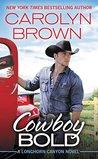 Cowboy Bold (Longhorn Canyon, #1)