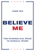 Believe Me by John Fea