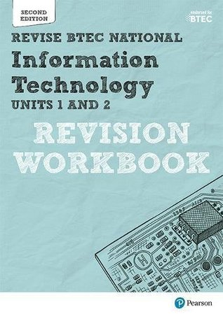 Revise BTEC National Information Technology Units 1 and 2 Revision Workbook: Edition 2