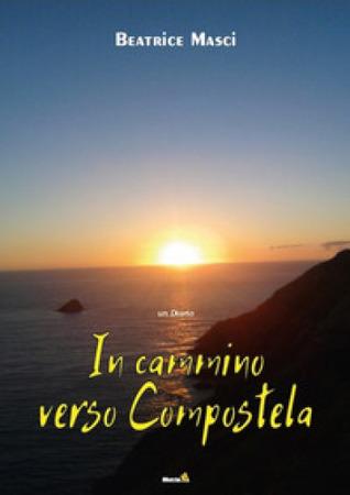 In Cammino Verso Compostela