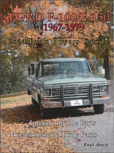 1967-1979 Ford F100-150 Parts Buyers Guide and Interchange Manual