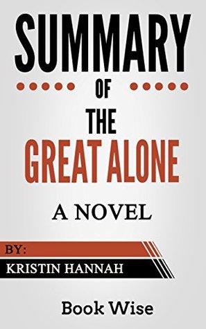 Summary of The Great Alone: A Novel