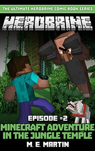HEROBRINE Episode 2: Minecraft Aventure in the Jungle Temple (Herobrine Comic Book Series)