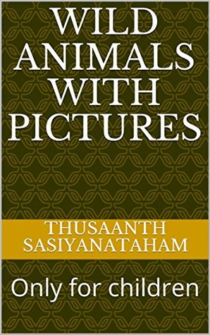 Wild animals with pictures: Only for children