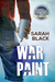 War Paint by Sarah Black