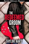 The Redeemed Groom (The Legendary Kent Brother Romances)