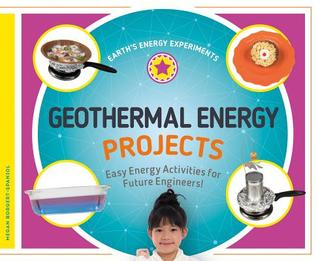 Geothermal Energy Projects: Easy Energy Activities for Future Engineers!