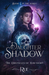 Daughter of Shadow (The Chronicles of Hawthorn, Book 7)
