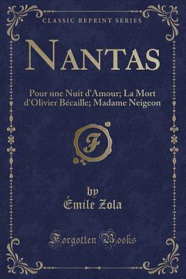 Nantas: Pour Une Nuit d'Amour; La Mort d'Olivier B�caille; Madame Neigeon