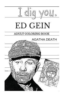 Ed Gein Adult Coloring Book: The Butcher of Plainfeld and Hannibal Lecter, Leatherface and Serial Killers Inspired Adult Coloring Book