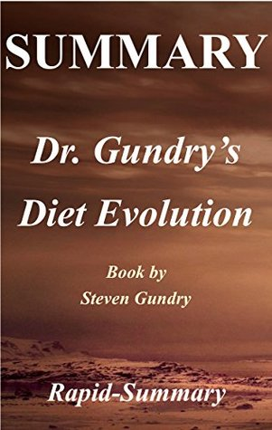 Summary | Dr. Gundry's Diet Evolution: Steven R. Gundry - Turn Off the Genes That Are Killing You and Your Waistline (Dr. Gundry's Diet Evolution: Turn ... Paperback, Audiobook, Hardcover Book 1)