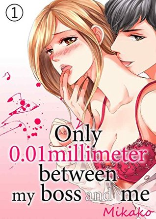 Only 0.01 millimeter between my boss and me Vol.1