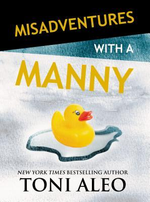 Misadventures with a Manny (Misadventures, #16)