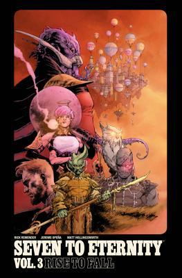 Seven to Eternity, Vol. 3: Rise To Fall
