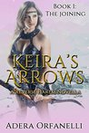 The Joining (Keira's Arrows #1)