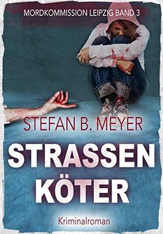 Straßenköter (Mordkommission Leipzig 3)