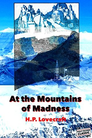 At the Mountains of Madness (Illustrated) (Pulp Fiction Masters Book 102)