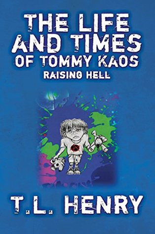 The Life and Times of Tommy Kaos: Raising Hell