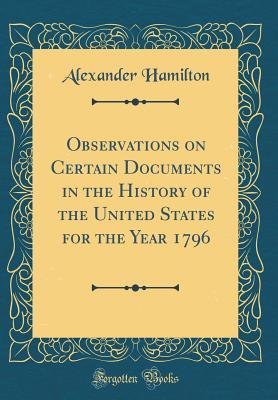 Observations on Certain Documents in the History of the United States for the Year 1796