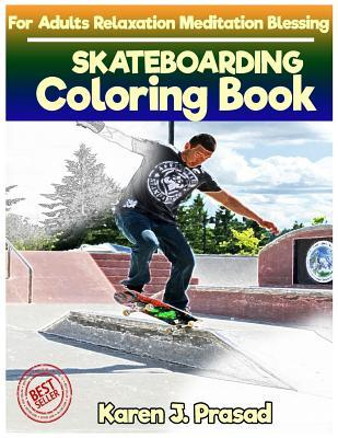 Skateboarding Coloring Book for Adults Relaxation Meditation Blessing: Sketches Coloring Book Grayscale Images